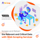 Scrape and Retain the Relevant and Critical Data with Web Scraping Services
