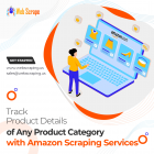 Track product details of any product category with our amazon scraping services