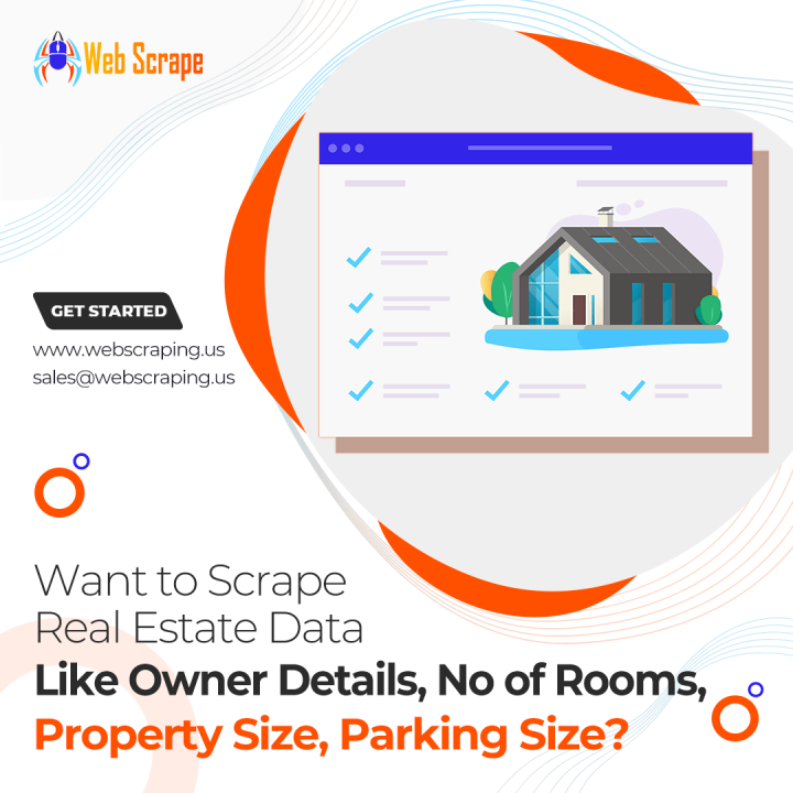 Want to scrape Real Estate Data like Owner Details, No of Rooms, Property size, Parking, Size?