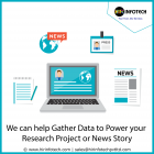 We can Help Gather Data to Power your Research Project or News Story