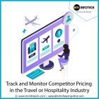 Track and Monitor Competitor Pricing in the Travel or Hospitality Industry