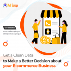 Get a clean data to make a better decision about your e-commerce business