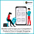 Monitor and Scrape Your Competitor's Products price in Google Shopping